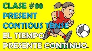 Clase #88 / El Presente Continuo. (Ejercicios). / The Present Continuous Tense