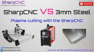 Plasma cutting with the SharpCNC CNC 3 axis Mill kit