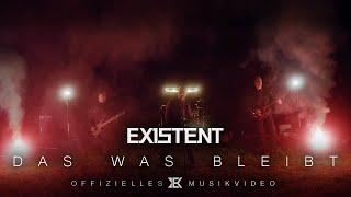 EXISTENT - Das was bleibt (Offizielles Video)