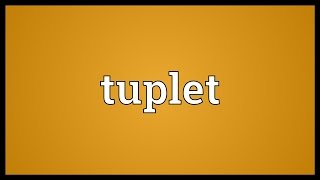 Tuplet Meaning