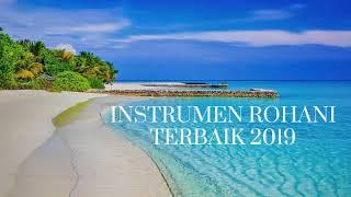 Instrumen Lagu Rohani Kristen Terbaik 2019 - Saat Teduh
