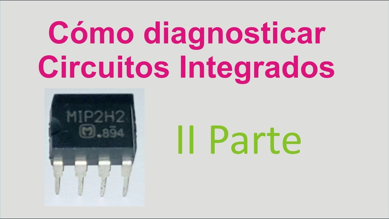 Circuito Integrado : Cómo diagnosticar un circuito integrado ii youtube