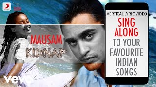 Mausam - Kidnap|Official Bollywood Lyrics|Shreya Ghoshal