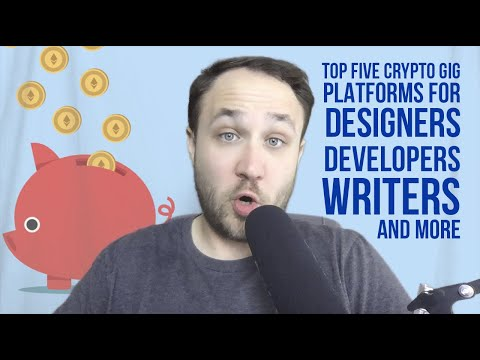 TOP FIVE CRYPTO GIG PLATFORMS FOR DESIGNERS, DEVELOPERS, WRITERS, AND MORE