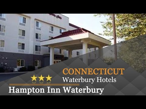 Hampton Inn Waterbury - Waterbury Hotels, Connecticut