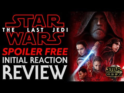 THE LAST JEDI: Episode VIII SPOILER FREE Reaction / Review - Star Geek