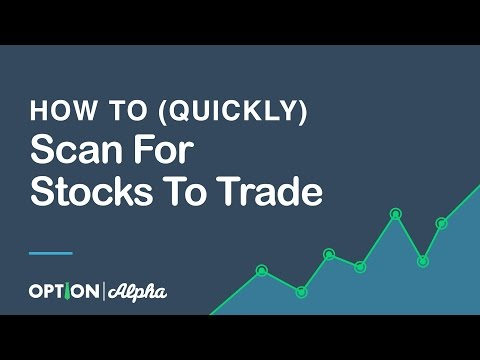 How To (Quickly) Scan For Stocks To Trade