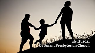 July 18, 2021 - Sunday Worship Service