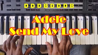 Adele Send My Love (To Your New Lover) Easy Piano Tutorial