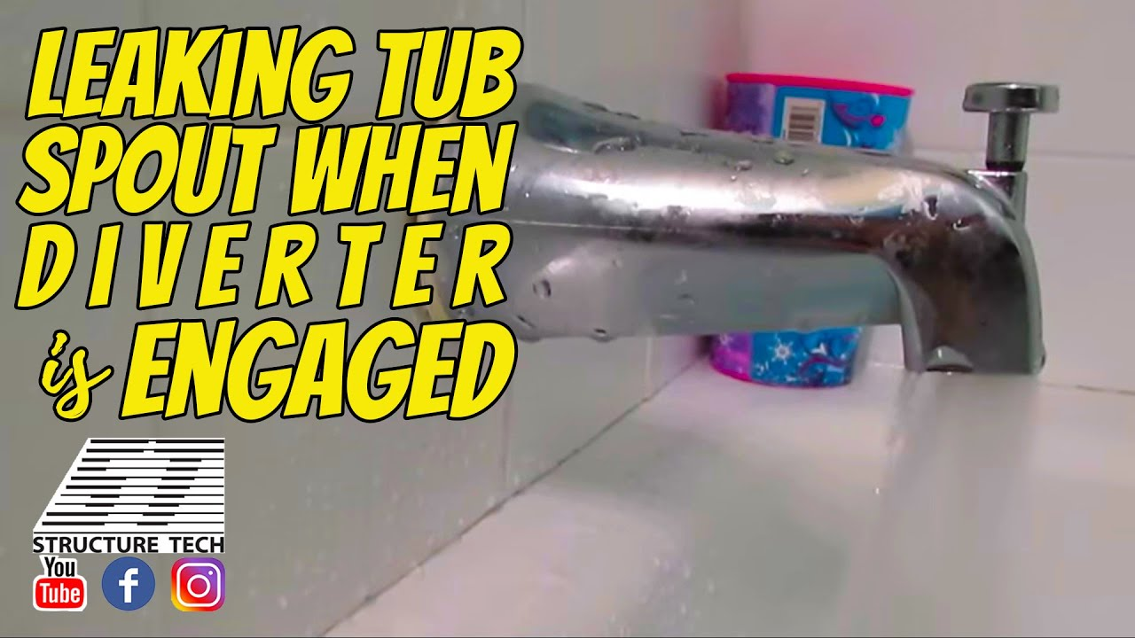 Leaking Tub Spout When Diverter Is Engaged Youtube