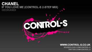 Chanel - If You Love Me (Control-S 2-Step Mix)