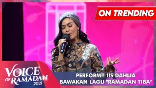 Iis Dahlia - RAMADAN TIBA | VOICE OF RAMADAN 2021