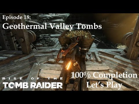 Rise of the Tomb Raider: Episode 18 - Geothermal Valley Tombs