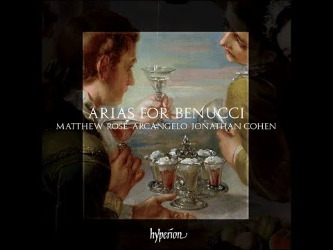 Arias for Benucci—Matthew Rose (bass), Arcangelo, Jonathan Cohen (conductor)