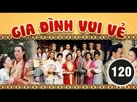 Gia đình vui vẻ 120/164 (tiếng Việt) DV chính: Tiết Gia Yến, Lâm Văn Long; TVB/2001