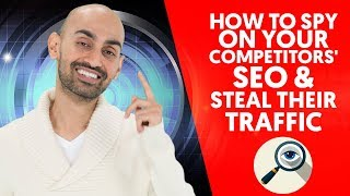 How to Spy on Your Competitors' SEO & Steal Their Traffic Through Competitor Analysis