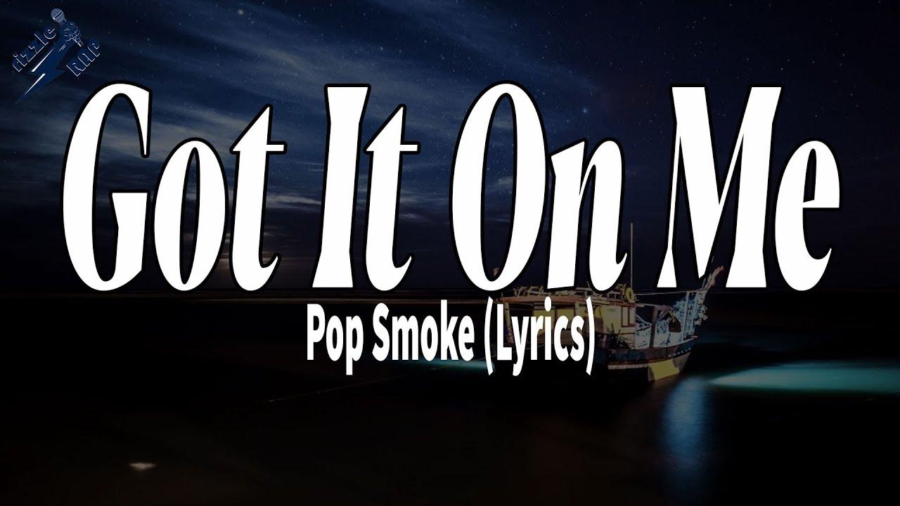 Download Pop Smoke - Got It On Me (Lyrics)   rizzleRap