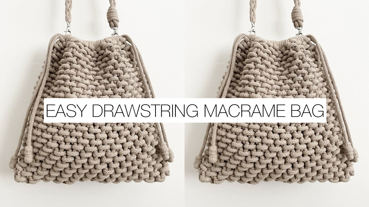 DIY: DRAWSTRING MACRAME BAG   MACRAME PURSE   MACRAME CROSS BODY BAG