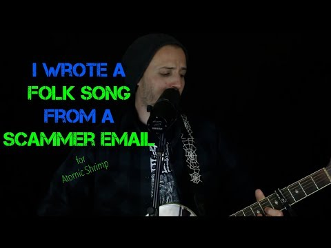 I Wrote A Folk Song From A Scammer Email (Official Version)