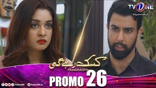 Kasak Rahay Ge   Episode 26 Promo   TV One Drama