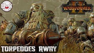 Torpedoes Away! - Total War Warhammer 2 - Online Battle 230