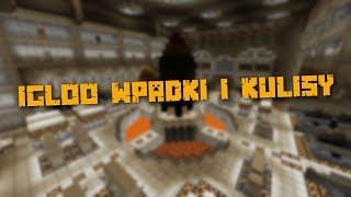 Minecraft: Igloo | Wpadki i Kulisy