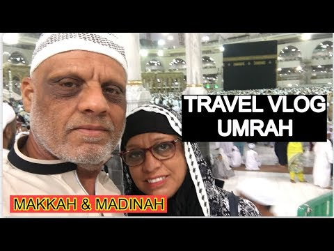 TRAVEL VLOG MAKKAH MADINAH SAUDI ARABIA RAMADAN UMRAH APRIL 2018