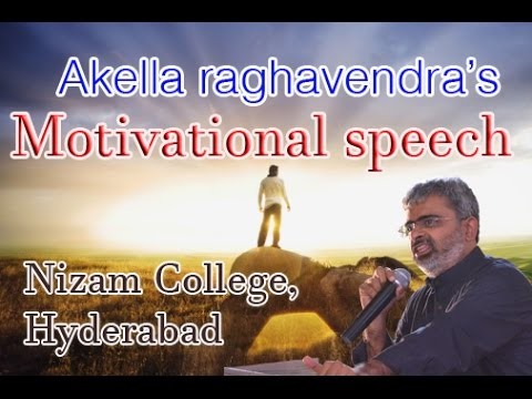 AKELLA RAGHAVENDRA SPEECH ||MOTIVATIONAL SPEECH|| NIZAM COLLEGE || INSPIRING YOUNG INDIA