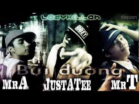 Bụi Đường - JustaTee ft Mr A & Mr T