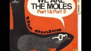 We Are the Moles (Part 1)