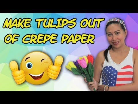 How To Make Tulips Out Of Crepe Paper