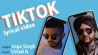 Tik Tok (Lyric Video) - Joga Singh & Ustad G | Latest Punjabi Song 2020