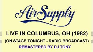 Air Supply - Live In Columbus, OH (On Stage Tonight, 1982 - Remastered by DJ Tony)