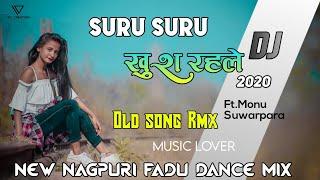 Suru Suru Khush rahle // old Nagpuri song Remix //  Hard Kick Remix 2020 // Dj Monu Suwarpara !!!!..