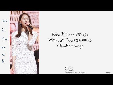 PARK JI YOON 박지윤: Without You 그러지마요 [Han/Rom/Eng] Lyrics