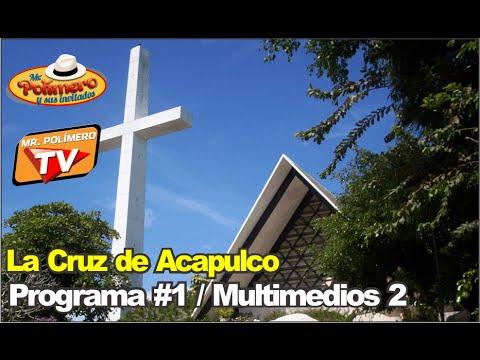 La Cruz de Acapulco / Programa #1