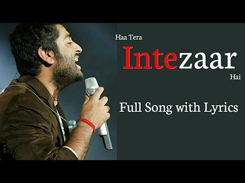 Arijit Singh: Intezaar Song Lyrics | Mithoon, Asees Kaur, Sanaya & Gurmeet