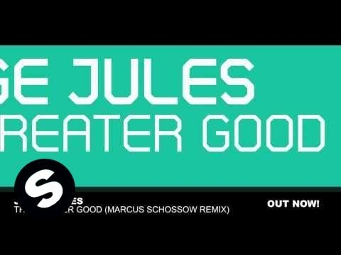 Judge Jules - The Greater Good (Marcus Schossow Remix)