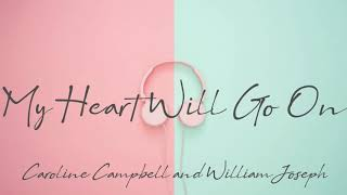 My Heart Will Go On - Caroline Campbell and William Joseph (Violin and Piano Instrumental)