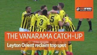 Vanarama National League Highlights: Leyton Orient reclaim top spot