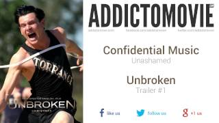 Unbroken - Trailer #1 Music #2 (Confidential Music - Unashamed)