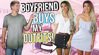 BOYFRIEND BUYS GIRLFRIEND'S OUTFITS! Shopping Challenge 2017