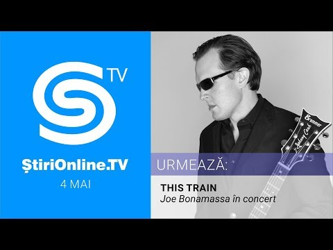 JOE BONAMASSA / THIS TRAIN / CARNEGIE HALL - STIRI ONLINE TV