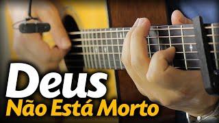 vuclip Deus Não Está Morto (no VIOLÃO) Fernandinho (Fingerstyle com LETRA) God's Not Dead