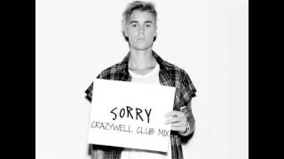 Justin Bieber - Sorry (Crazywell Club Mix)