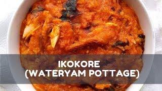 Ikokore (Water Yam Pottage)