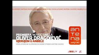 Oliver Dragojevic - Vjerujem u andele
