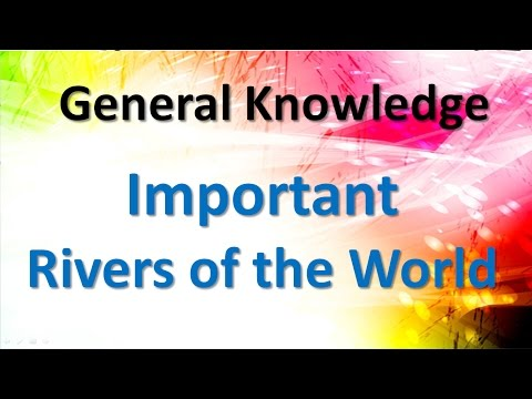 Important Rivers of the World | General Knowledge