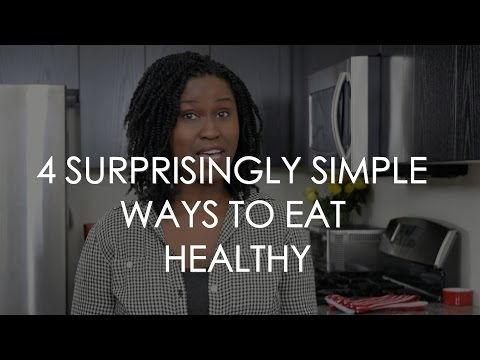 How to Eat Healthy: 4 Surprising Ways