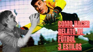 Video Relato Fútbol 3 Estilos - Leccion 96 download MP3, 3GP, MP4, WEBM, AVI, FLV Agustus 2018
